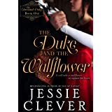 The Duke and the Wallflower (The Unwanted Dukes Book 1) (English Edition)
