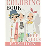 Fashion Coloring Book For Girls: Over 300 Fun Coloring Pages For Girls and Kids With Gorgeous Beauty Fashion Style & Other Cu