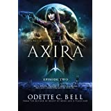 Axira Episode Two: A Galactic Coalition Academy Series