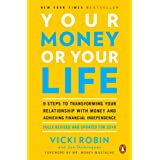 Your Money Or Your Life: 9 Steps to Transforming Your Relationship with Money and Achieving Financial Independence: Revised a