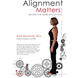 Alignment Matters: A revised edition of The First Five Years of Katy Says
