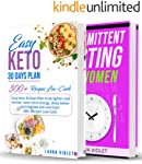 Keto Diet and Intermittent Fasting: 2 Manuscripts - Easy Keto Diet For Beginners - Intermittent Fasting For Woman: This...