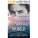 A STRANGE WORLD: A Biographical Novel (The Lord Byron Series Book 2)