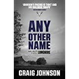 Any Other Name: A thrilling instalment of the best-selling, award-winning series - now a hit Netflix show! (A Walt Longmire M