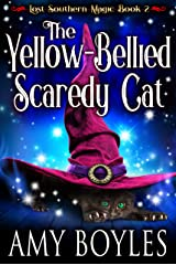 The Yellow-Bellied Scaredy Cat (Lost Southern Magic Book 2) Kindle Edition
