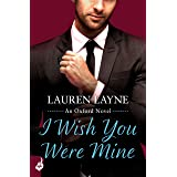 I Wish You Were Mine: A fresh and flirty story from the author of The Prenup! (Oxford)
