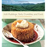 Irish Puddings, Tarts, Crumbles, and Fools: 80 Glorious Desserts