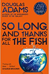 So Long, and Thanks for All the Fish: Hitchhiker's Guide to the Galaxy Book 4 Kindle Edition