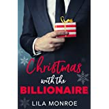 Christmas with the Billionaire: A Holiday Rom-Com (Billionaires in Love Book 6)