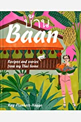 Baan: Recipes and stories from my Thai home Kindle Edition