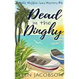 Dead in the Dinghy: A Quirky Cozy Mystery (A Mollie McGhie Cozy Sailing Mystery Book 4)