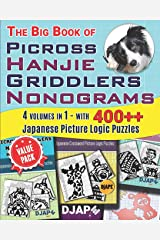 The Big Book of Picross Hanjie Griddlers Nonograms: 4 volumes in 1 - with 400++ Japanese Picture Logic Puzzles (Big Books of Picross or Nonograms Puzzles) ペーパーバック