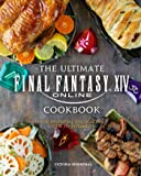 The Ultimate Final Fantasy XIV Cookbook: The Essential Culin…