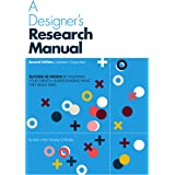A Designer's Research Manual, 2nd edition, Updated and Expanded: Succeed in Design by Knowing Your Clients and Understanding