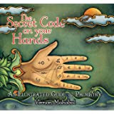 The Secret Code on Your Hands: An Illustrated Guide to Palmi…
