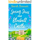Spring Skies Over Bluebell Castle: the bestselling and delightfully uplifting holiday romance! (Bluebell Castle, Book 1)