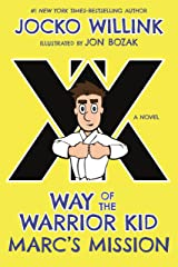 Marc's Mission: Way of the Warrior Kid (A Novel) Kindle Edition