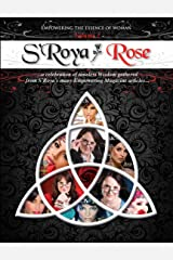 S'Roya Rose Journal: Empowering the Essence of Woman (Volume Book 1) Kindle Edition