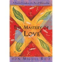 The Mastery of Love: A Practical Guide to the Art of Relatio…