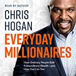 Everyday Millionaires: How Ordinary People Built Extraordinary Wealth - and How You Can Too