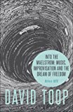 Into the Maelstrom: Music, Improvisation and the Dream of Freedom, Before 1970