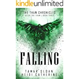Falling: After the Thaw (The Thaw Chronicles Book 3)