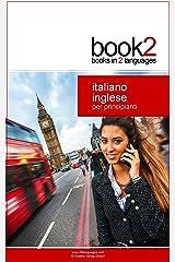 Book2 Italiano - Inglese Per Principianti: Un libro in 2 lingue (Italian Edition) Kindle版