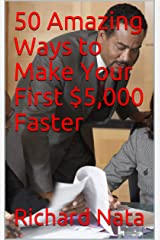 50 Amazing Ways to Make Your First $5,000 Faster (Make More Money Series Book 3) Kindle Edition