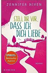 Stell dir vor, dass ich dich liebe (German Edition) Kindle Edition