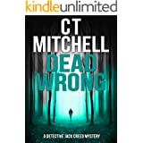 DEAD WRONG (Detective Jack Creed Murder Mystery Books Series Book 3)