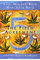The Fifth Agreement: A Practical Guide to Self-Mastery (A Toltec Wisdom Book Book 3) Kindle Edition