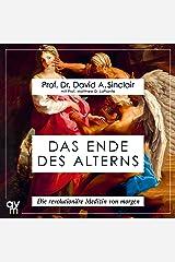 Das Ende des Alterns: Die revolutionäre Medizin von morgen Audible Audiobook