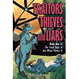 Traitors, Thieves and Liars (The Final Days of the White Flower II Book 1)