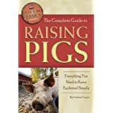 The Complete Guide to Raising Pigs: Everything You Need to Know Explained Simply (Back-To-Basics)