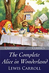 The Complete Alice in Wonderland: The Illustrated Edition Kindle Edition