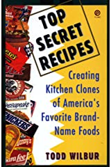 Top Secret Recipes: Creating Kitchen Clones of America's Favorite Brand-Name Foods (Penguin Viking Plume General Books) Kindle Edition