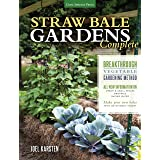 Straw Bale Gardens Complete: Breakthrough Vegetable Gardening Method - All-New Information On: Urban & Small Spaces, Organics