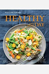 Healthy Dish of the Day: 365 Recipes for every day of the year (Williams-Sonoma) Kindle Edition