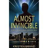 Almost Invincible (The White Knight & Black Valentine Series Book 3)