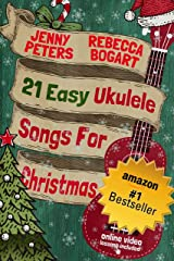 21 Easy Ukulele Songs for Christmas: Book + Online Video (Beginning Ukulele Songs 3) Kindle Edition