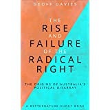 The Rise and Failure of the Radical Right: The origins of Australia's political disarray