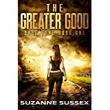 The Greater Good: A Post-Apocalyptic Zombie Survival Series (Safe Zone Book 1)