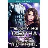Tempting Tabitha: Zolon Warriors (Magic New Mexico/Zolon Warriors Book 4)