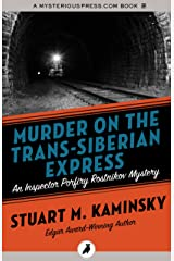 Murder on the Trans-Siberian Express (Inspector Porfiry Rostnikov Mysteries) Kindle Edition