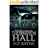 The Haunting of Thornview Hall (The Braddock & Gray Case Files Book 2)