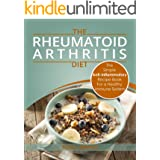 Rheumatoid Arthritis Diet - The Simple Anti-Inflammatory Recipe Book For A Healthy Immune System: 28 Day Meal Plans
