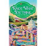 Knot What You Think (A Quilting Mystery Book 5)