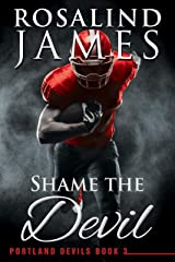 Shame the Devil (Portland Devils Book 3) Kindle Edition