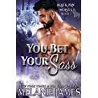 You Bet Your Sass (Black Paw Wolves Book 3)