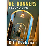 Re-Runners Second Life: A Time Travel Suspense Series